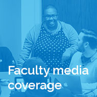 In focus: Faculty Media Coverage