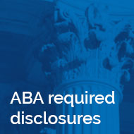 In Focus: ABA Required Disclosures